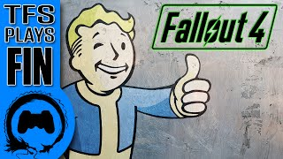 TFS Plays: Fallout 4 - FINALE -