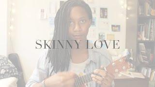 Skinny Love - Bon Iver | Ukulele Cover