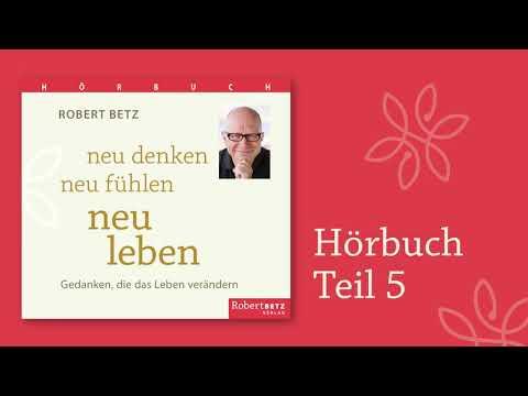 Neu Denken, Neu Fühlen, Neu Leben - Hörbuch Teil 5