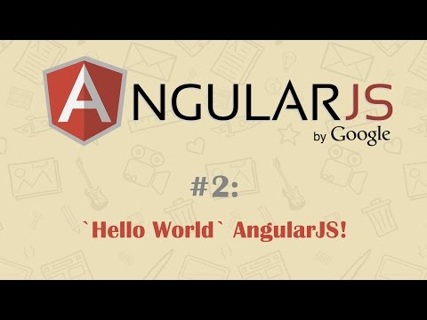 AngularJS Tutorial 2: Hello World