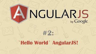 AngularJS Tutorial 2: Hello World