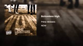 Watch Prime Ministers Bottomless High video