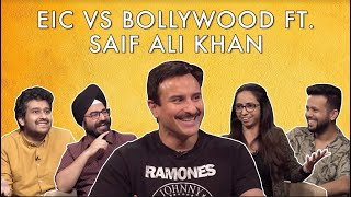 EIC Vs Bollywood ft. Saif Ali Khan