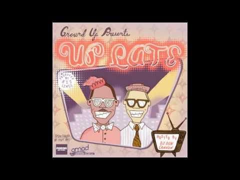 """Ground Up """"Daps""""  (Up Late)"""