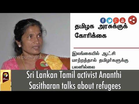 Sri Lankan Tamil activist Ananthi Sasitharan talks about refugees