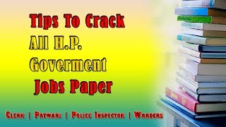 Tips to crack all hp govt jobs-clerk,warders,police inspector,stenographar,tgt
