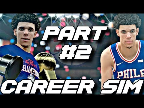 WHAT IF THE SIXERS DRAFTED LONZO BALL?!? CAREER SIMULATION ON NBA2K18!!! PART 2!!