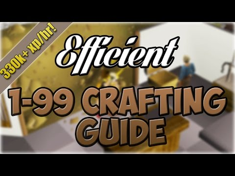 EFFICIENT 1-99 Crafting Guide | 330k+ Exp/Hr! | Oldschool Runescape