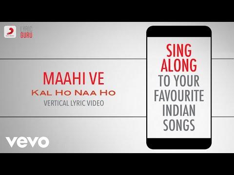 Maahi Ve - Kal Ho Naa Ho Official Bollywood Lyrics Sadhana Sargam Udit Sonu