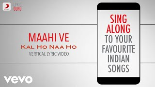 Gambar cover Maahi Ve - Kal Ho Naa Ho|Official Bollywood Lyrics|Sadhana Sargam|Udit|Sonu