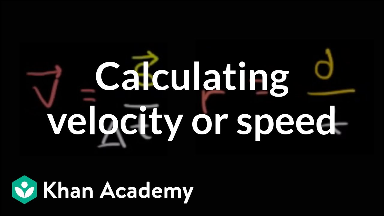Calculating average velocity or speed (video) | Khan Academy