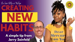 How to create LASTING NEW Habits!!!  (Simple & Easy) DON'T BREAK THE CHAIN -Jerry Seinfeld.