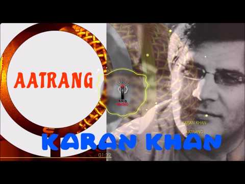 Karan Khan - Aatrang (Official) - Aatrang