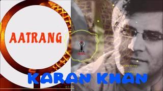 Karan Khan - Aatrang (Official) - Aatrang