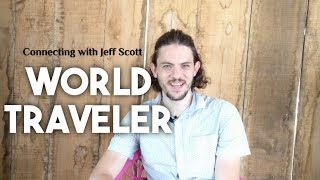 Connecting with a World Traveler | Jeff Scott Salt Lake City Utah United States Of America