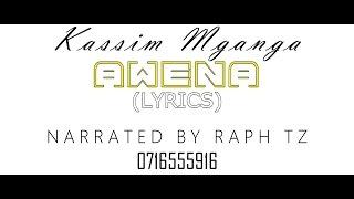 Kassim Mganga_Awena (Video Lyrics)_Narrated by Raph Tz