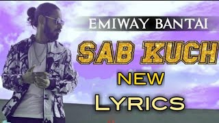Emiway bantai - sab kuch new lyrics |
