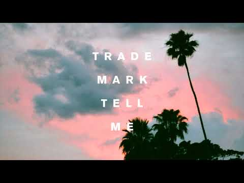 Trademark - Tell Me (Galantis x Throttle x Sigala)