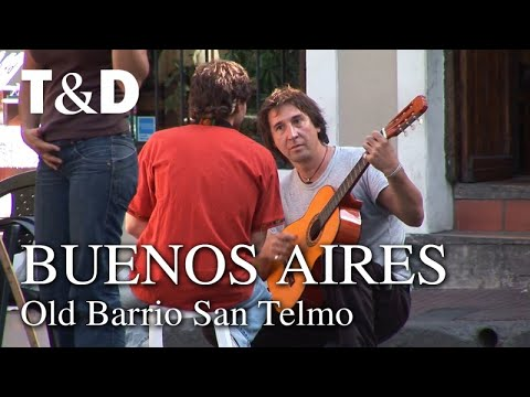 Buenos Aires Tourist Guide: Old Barrio San Telmo - Travel & Discover