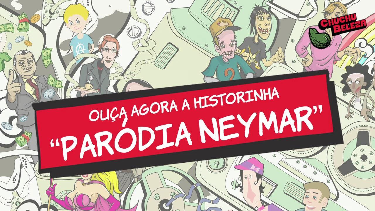 Chuchu Beleza - Paródia Neymar