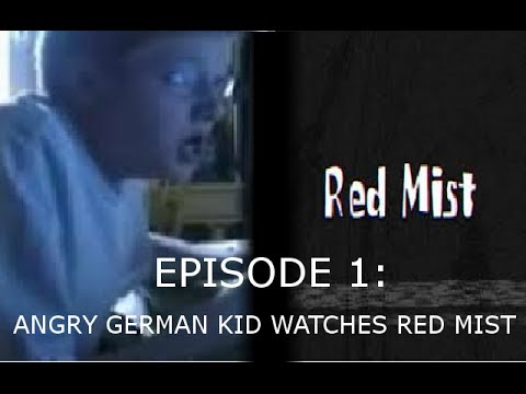 AGK Ep 1 Angry German Kid Watches Red Mist