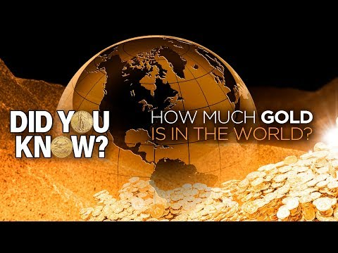 How Much Gold Is In The World: Did You Know?