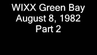 WIXX Green Bay August 8, 1982 Part 2.wmv
