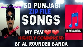 50 punjabi songs 1 click download on goes to wedsite zip file highly commpresed extract and lissin