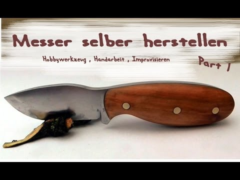 messer selber bauen herstellen diy video 1 youtube. Black Bedroom Furniture Sets. Home Design Ideas