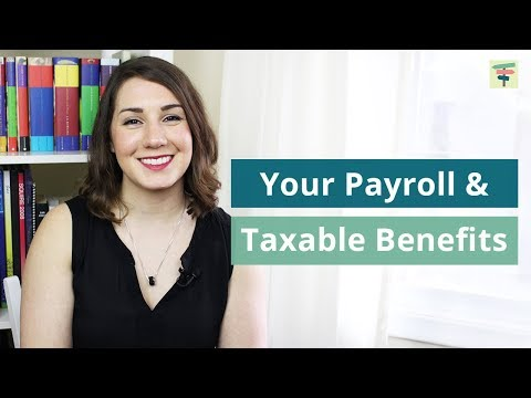Your Payroll & Taxable Benefits