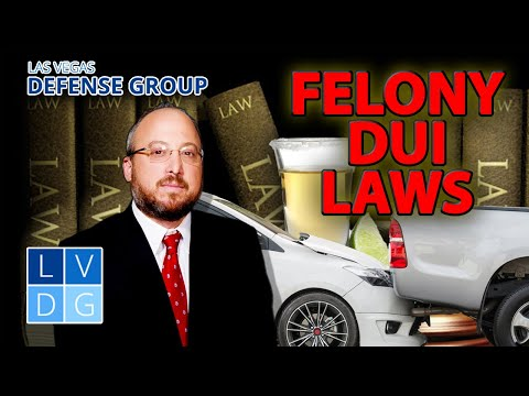 "When is a ""DUI"" charged as a felony in Nevada?"