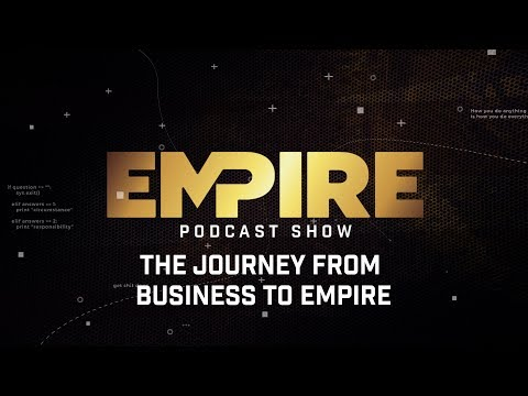 The Journey from Business to Empire   Empire Podcast Show