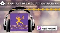 239: Roger Ver: Why Bitcoin Cash Will Surpass Bitcoin Core