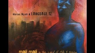 Marcus Wyatt & Language 12 - Maji Maji in the Land of Milk & Honey