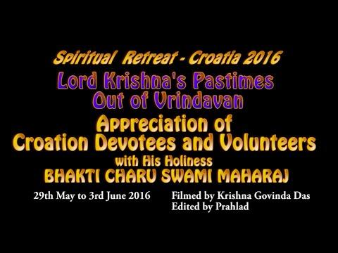 Croatia Spiritual Retreat 2016 -  HHBCS Appreciation of Croatian Devotees and Volunteers