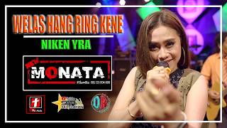 Download lagu WELAS HANG RENG KENE - NIKEN YRA - NEW MONATA LIVE PARAKAN