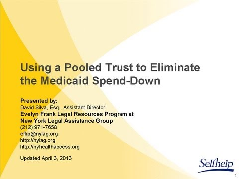 NYLAG Legal Training: Using a pooled income trust for Medicaid spend-down (April 4, 2013)