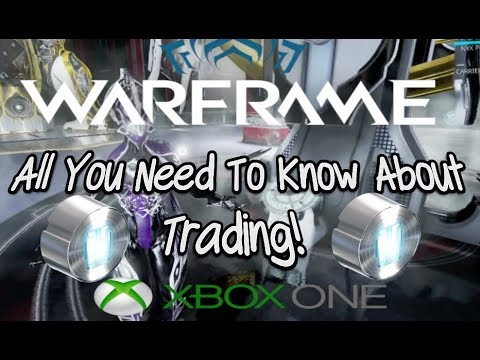 Warframe Trading Basics -All You Need To Know! Xbox One