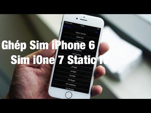 Hướng Dẫn Ghép Sim iPhone 6 iOne 7 Static IV