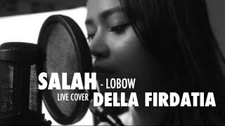 Lobow Salah Live cover Della Firdatia MP3