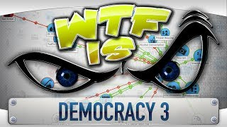► WTF Is... : Democracy 3 ?