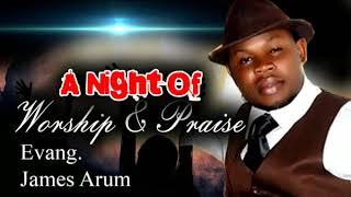 Evang. James Arum - A Night Of Worship & Praise - 2018 Christian Music | Nigerian Gospel Songs😍