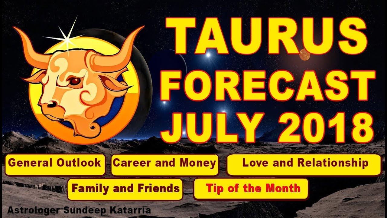 TAURUS Horoscope Monthly Forecast July 2018 Astrology