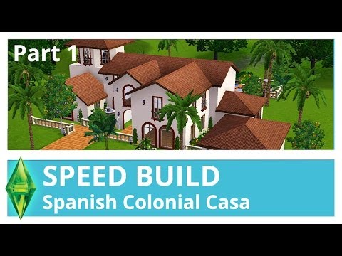 The Sims 3 Speed Build | Spanish Colonial Casa (Part 1)