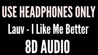 Lauv - I Like Me Better (8D AUDIO) (BASS BOOSTED)
