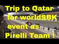 Trip to Doha, Qatar for World Superbike Championship with Pirelli Team India Day 1