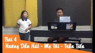 Bài 4 - Hướng dẫn hát - Mẹ Tôi - Trần Tiến