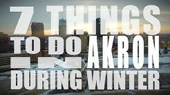 7 AWESOME Things to do in Akron During Winter