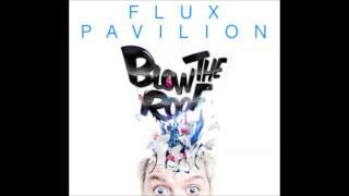 Flux Pavilion Blow the Roof EP full 1080p HD