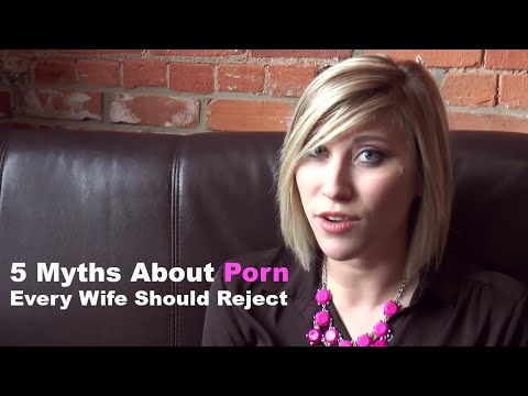 5 Myths About Porn Every Wife Should Reject